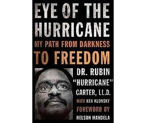 Eye of the Hurricane : My Path from Darkness to Freedom (Hardcover) (Rubin Carter) - image 1 of 1