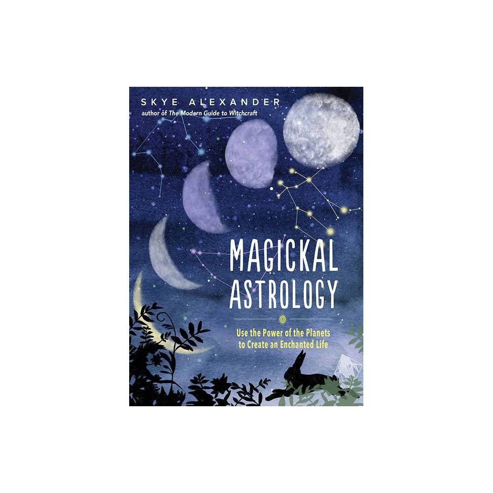 Magickal Astrology By Skye Alexander Hardcover