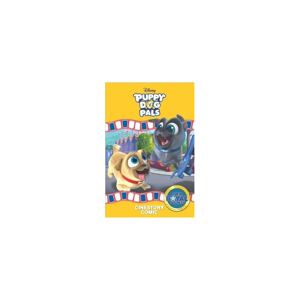Disney Puppy Dog Pals : Their Royal Pug-ness - (Paperback)