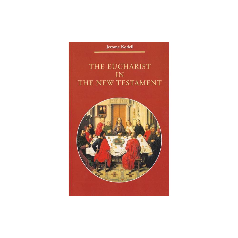 The Eucharist In New Testament Zaccheus Studies New Testament By Jerome Kodell Paperback
