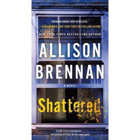 Shattered - (Max Revere Novels) by  Allison Brennan (Paperback) - image 1 of 1