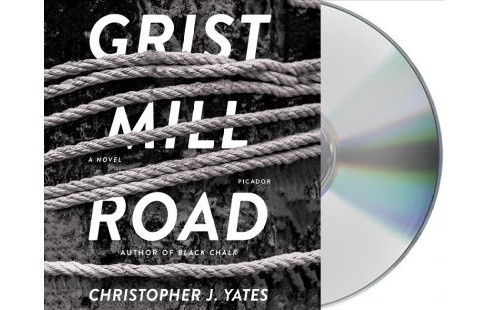 Grist Mill Road -  Unabridged by Christopher J. Yates (CD/Spoken Word) - image 1 of 1