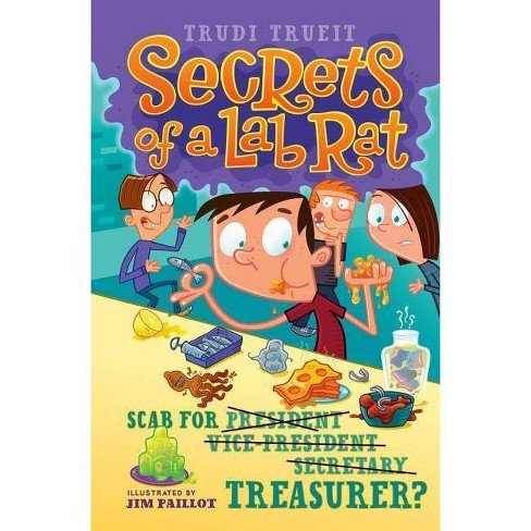 Scab for Treasurer? - (Secrets of a Lab Rat) by  Trudi Trueit (Hardcover) - image 1 of 1