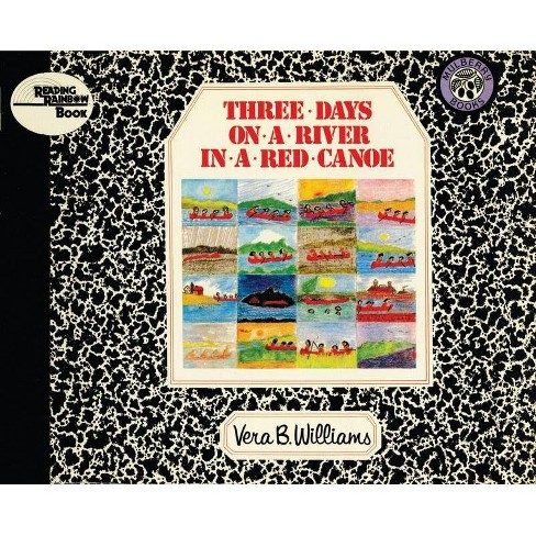 Three Days on a River in a Red Canoe - (Reading Rainbow Books) by  Vera B Williams (Paperback) - image 1 of 1