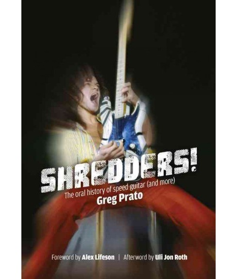 Shredders! : The Oral History of Speed Guitar and More (Paperback) (Greg Prato) - image 1 of 1