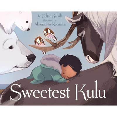 Sweetest Kulu - by Celina Kalluk (Paperback)