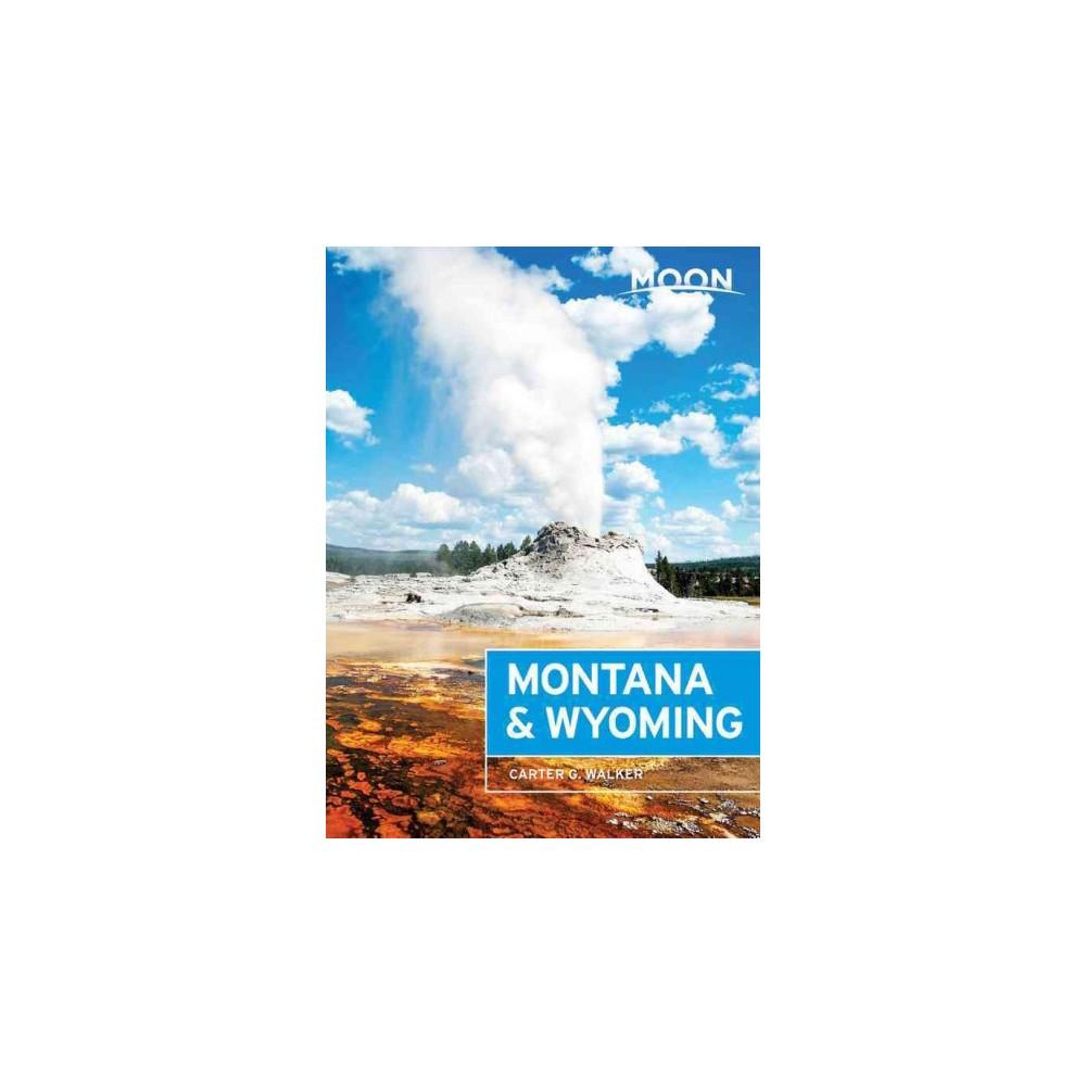 Moon Montana & Wyoming - (Moon Montana & Wyoming) by Carter G. Walker (Paperback)