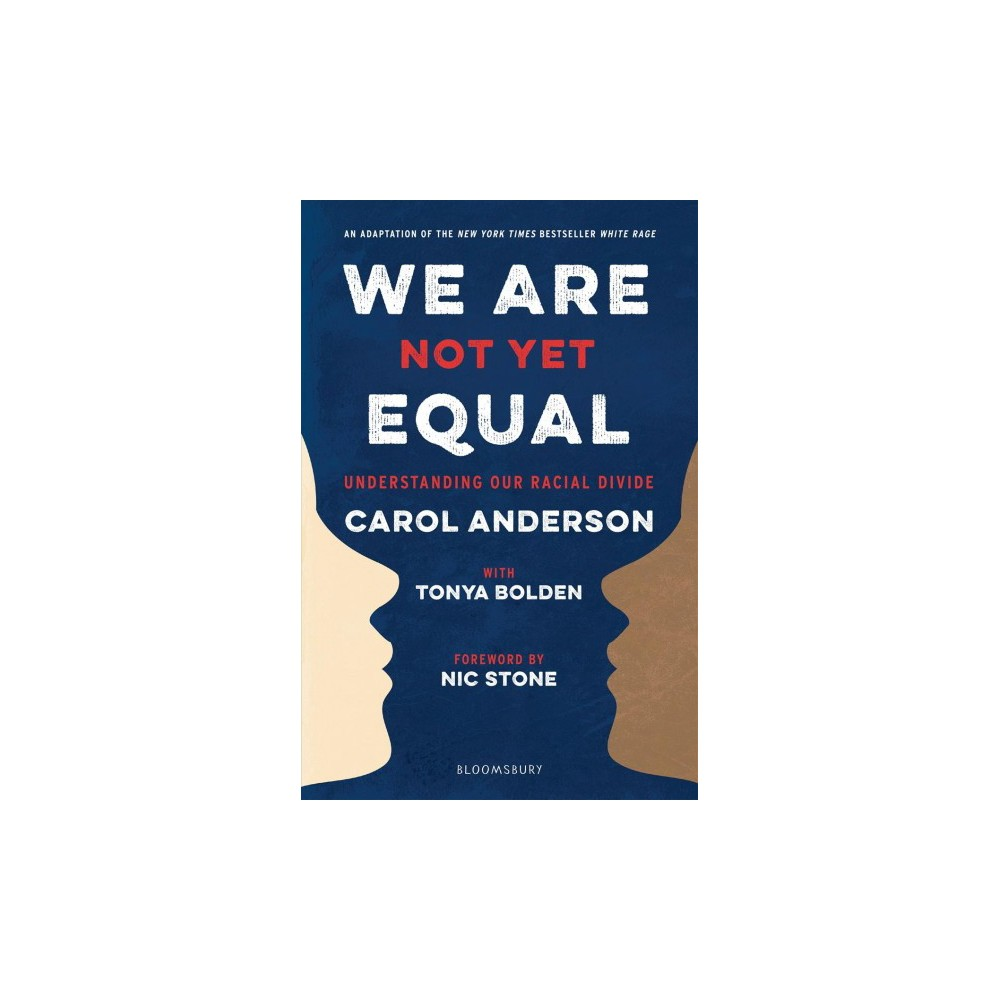 We Are Not Yet Equal : Understanding Our Racial Divide - by Carol Anderson (Hardcover)