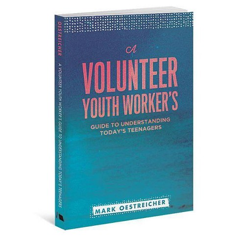 A Volunteer Youth Worker's Guide to Understanding Today's Teenagers - by  Mark Oestreicher (Paperback) - image 1 of 1