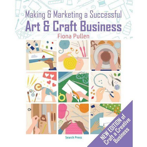 Making and Marketing a Successful Creative Business - by  Fiona Pullen (Paperback) - image 1 of 1