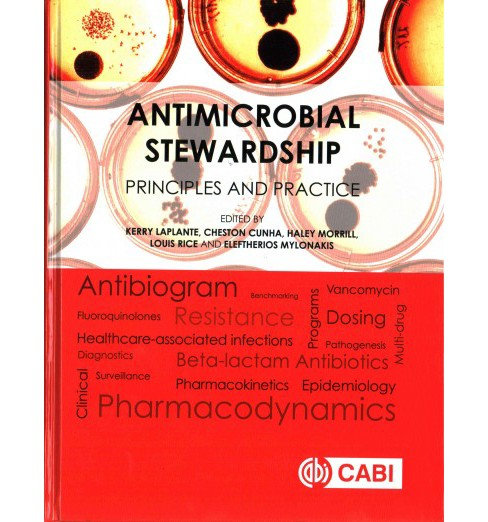 Antimicrobial Stewardship : Principles and Practice (Hardcover) - image 1 of 1