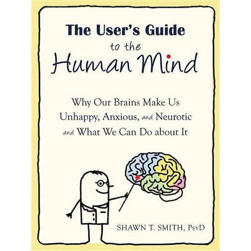 The User's Guide to the Human Mind - by  Shawn T Smith (Paperback) - image 1 of 1