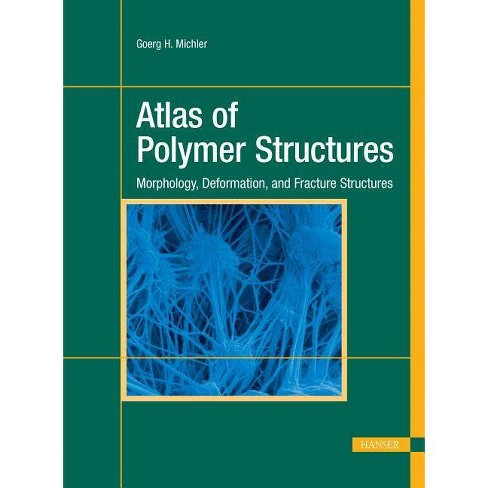 Atlas of Polymer Structures - by  Goerg H Michler (Hardcover) - image 1 of 1