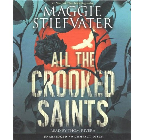 All the Crooked Saints -  Unabridged by Maggie Stiefvater (CD/Spoken Word) - image 1 of 1