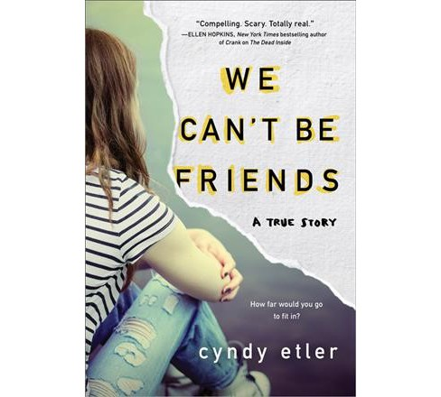 We Can't Be Friends : A True Story -  by Cyndy Etler (Paperback) - image 1 of 1