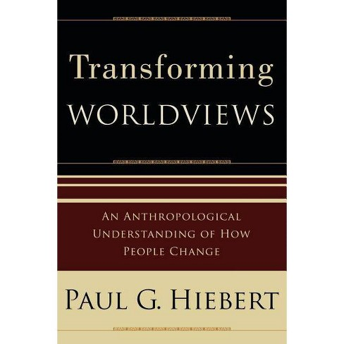 Transforming Worldviews - by  Paul G Hiebert (Paperback) - image 1 of 1