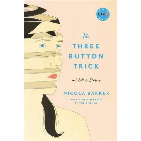 The Three Button Trick and Other Stories - by  Nicola Barker (Paperback) - image 1 of 1