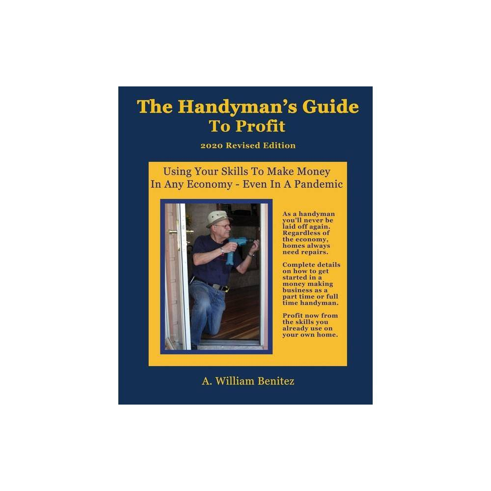 The Handyman S Guide To Profit By Ardilio William Benitez Paperback