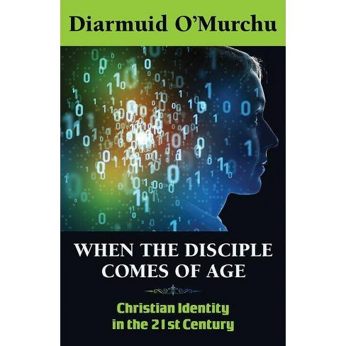 When the Disciple Comes of Age - by  Diarmuid O'Murchu (Paperback) - image 1 of 1