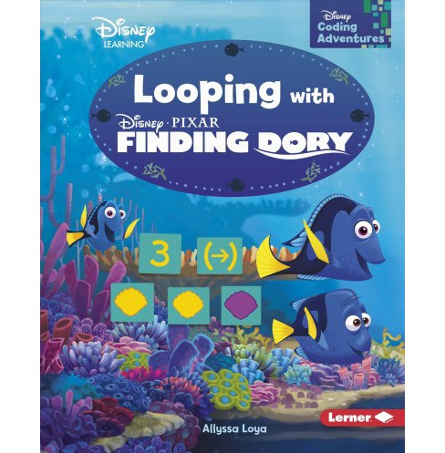 Looping With Finding Dory -  (Disney Coding Adventures) by Allyssa Loya (Paperback) - image 1 of 1