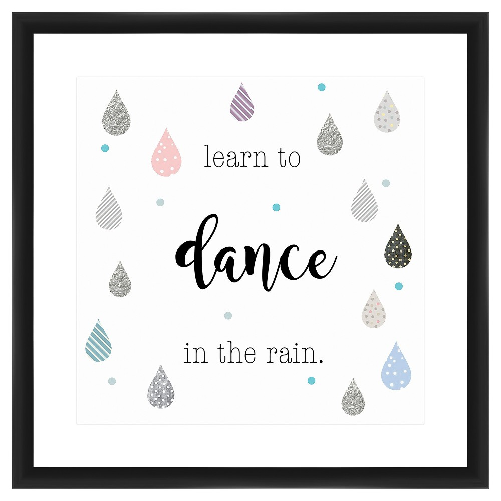 18 34 X 18 34 Learn To Dance In The Rain Single Picture Frame Brown Ptm Images
