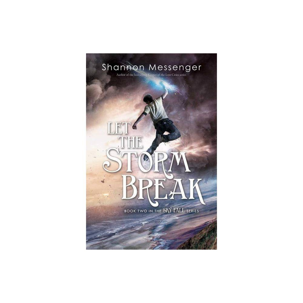 Let the Storm Break Volume 2 - (Sky Fall) by Shannon Messenger (Paperback) Coupons