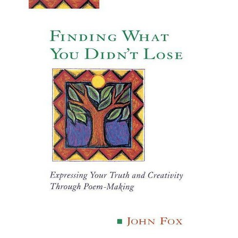 Finding What You Didn't Lose - (Inner Work Book) by  John Fox (Paperback) - image 1 of 1