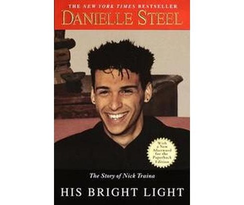 His Bright Light : The Story of Nick Traina (Reprint) (Paperback) (Danielle Steel) - image 1 of 1