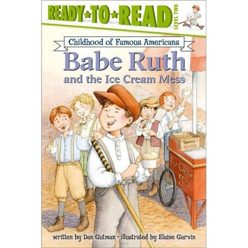 Babe Ruth and the Ice Cream Mess - (Childhood of Famous Americans (Paperback)) by  Dan Gutman - image 1 of 1