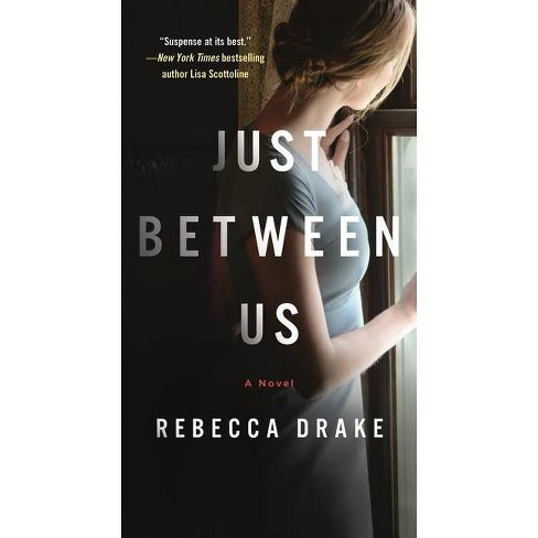 Just Between Us - by Rebecca Drake (Paperback) - image 1 of 1