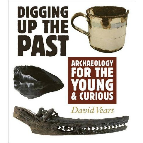 Digging Up the Past - by  David Veart (Hardcover) - image 1 of 1
