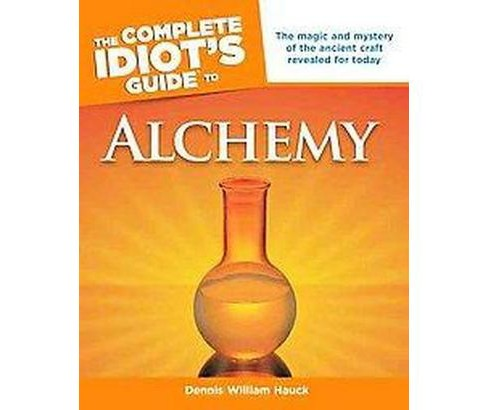 Complete Idiot's Guide to Alchemy (Paperback) (Dennis William Hauck) - image 1 of 1