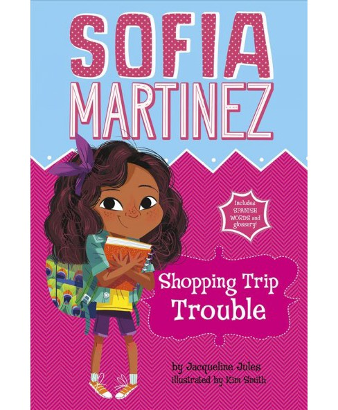 Shopping Trip Trouble -  Reprint (Sofia Martinez) by Jacqueline Jules (Paperback) - image 1 of 1