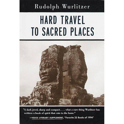 Hard Travel to Sacred Places - by  Rudolph Wurlitzer (Paperback) - image 1 of 1