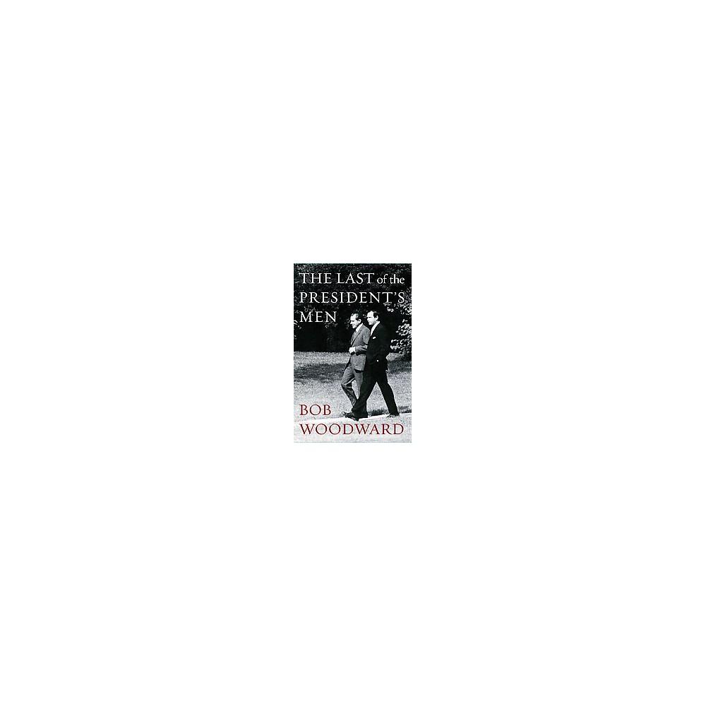 Last of the President's Men (Hardcover) (Bob Woodward)