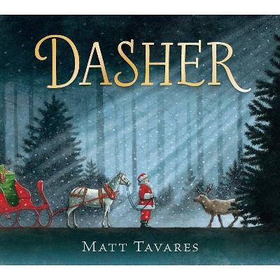 Dasher : How a Brave Little Doe Changed Christmas Forever - by Matt Tavares (School And Library)
