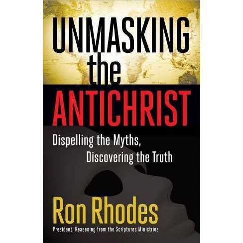 Unmasking the Antichrist - by  Ron Rhodes (Paperback) - image 1 of 1