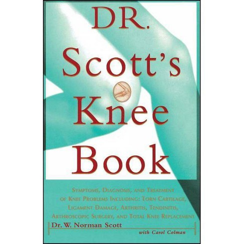 Dr. Scott's Knee Book - by  W Norman Scott (Paperback) - image 1 of 1