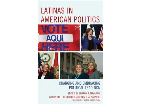 Latinas in American Politics : Changing and Embracing Political Tradition -  Reprint (Paperback) - image 1 of 1