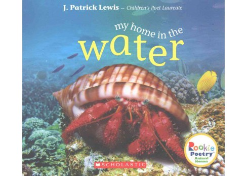 My Home in the Water (Paperback) (J. Patrick Lewis) - image 1 of 1