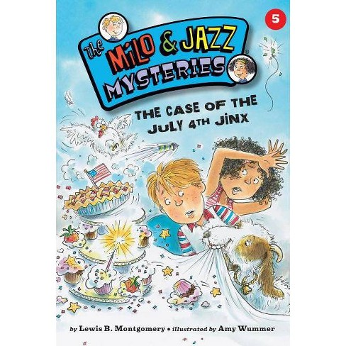 The Case of the July 4th Jinx (Book 5) - (Milo & Jazz Mysteries) by  Lewis B Montgomery (Paperback) - image 1 of 1