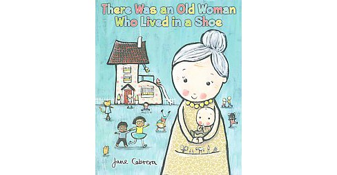 There Was an Old Woman Who Lived in a Shoe (School And Library) (Jane Cabrera) - image 1 of 1