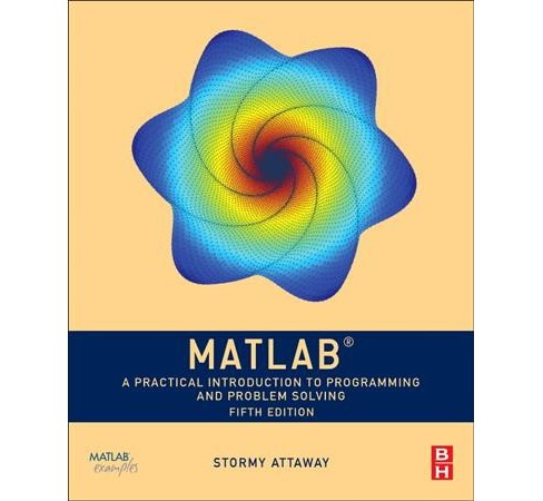 Matlab : A Practical Introduction to Programming and Problem Solving -  by Stormy Attaway (Paperback) - image 1 of 1