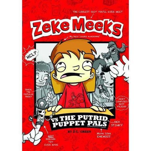 Zeke Meeks Vs the Putrid Puppet Pals - (Zeke Meeks (Quality)) by  D L Green (Paperback) - image 1 of 1