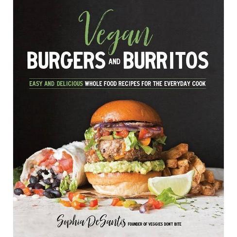 Vegan Burgers and Burritos - by  Sophia DeSantis (Paperback) - image 1 of 1