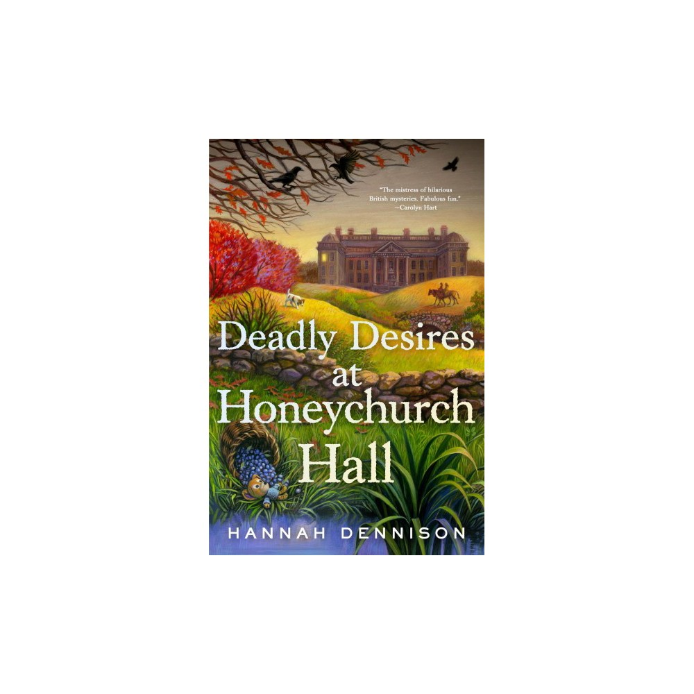 Deadly Desires at Honeychurch Hall : A Mystery (Reprint) (Paperback) (Hannah Dennison)