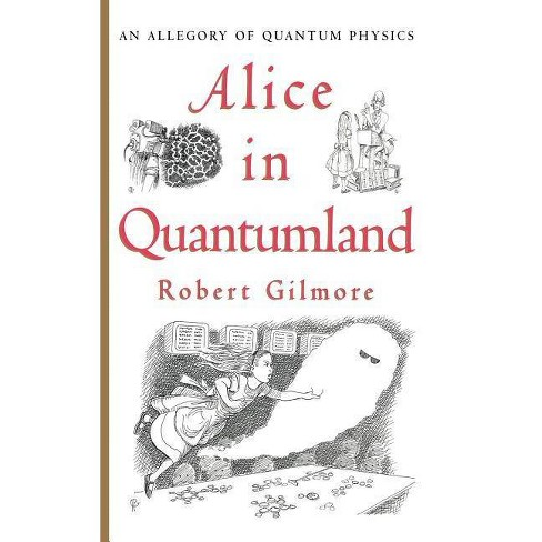 Alice in Quantumland - by  Robert Gilmore (Hardcover) - image 1 of 1