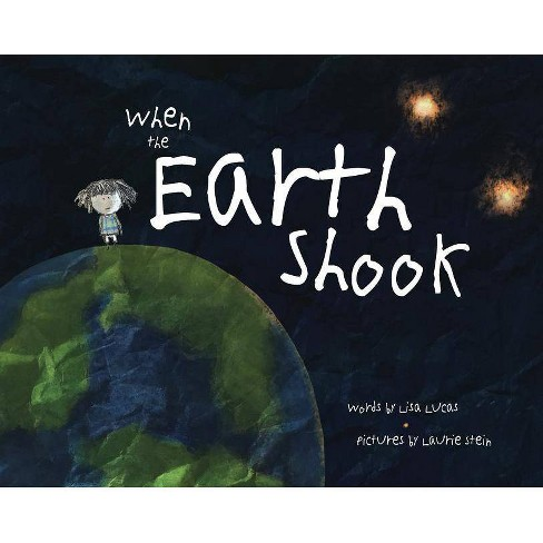 When the Earth Shook - by  Lisa Lucas (Hardcover) - image 1 of 1