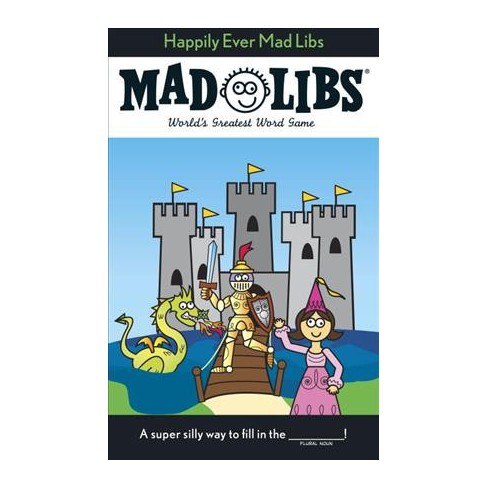 Happily Ever Mad Libs - by  Roger Price & Leonard Stern (Paperback) - image 1 of 1