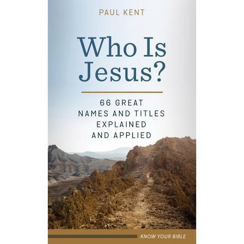 Who Is Jesus? - by  Paul Kent (Paperback) - image 1 of 1